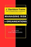 Managing Risk in Organizations